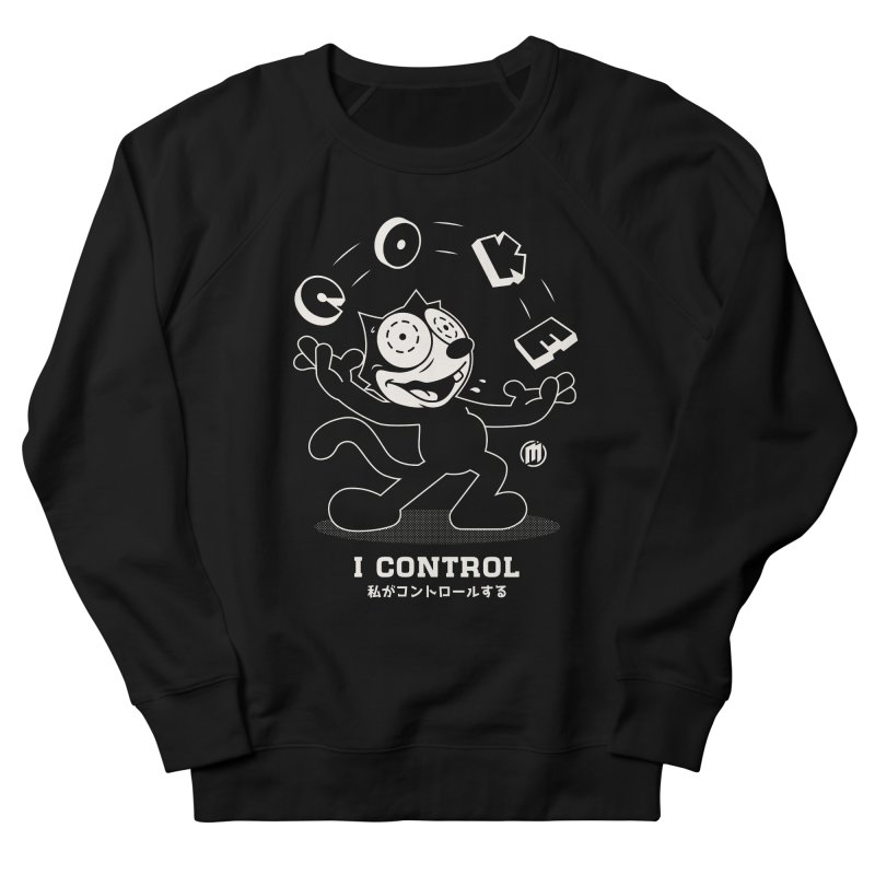 I Control Women's French Terry Sweatshirt by MXM — ltd. collection