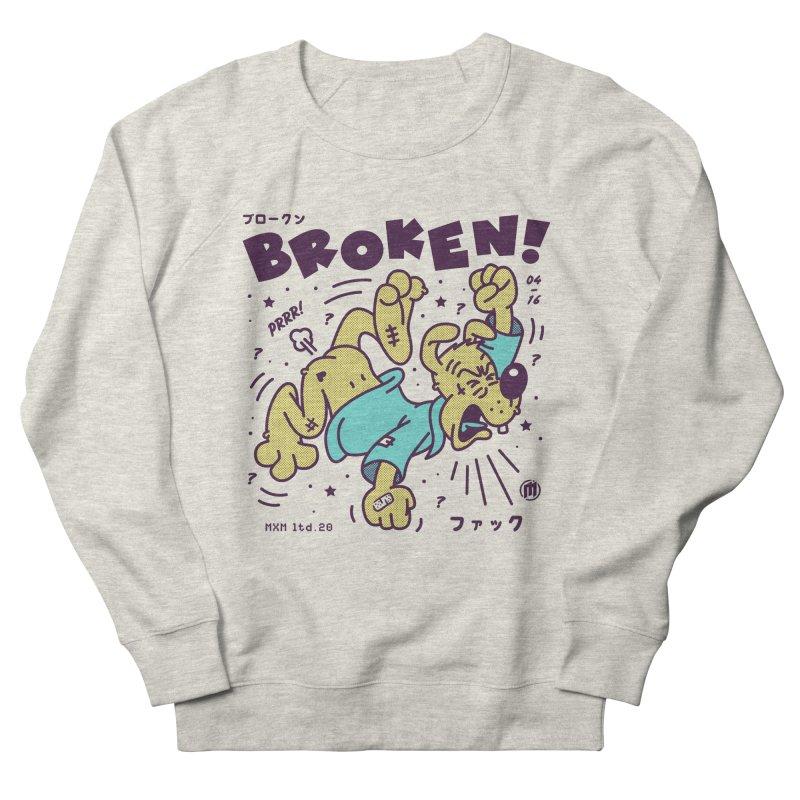 Broken! Women's Sweatshirt by MXM — ltd. collection