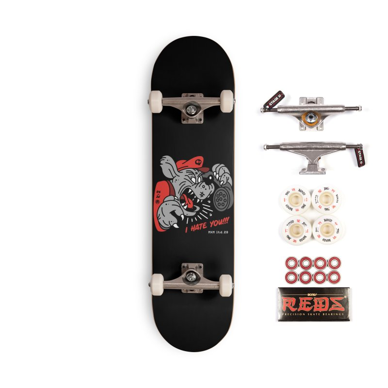 I Hate U Accessories Skateboard by MXM — ltd. collection