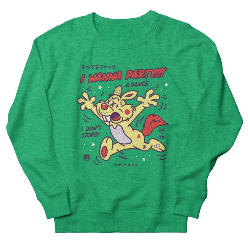 I wanna party Women's Sweatshirt by MXM — ltd. collection