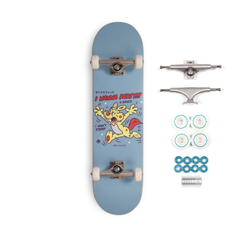 I wanna party Accessories Skateboard by MXM — ltd. collection