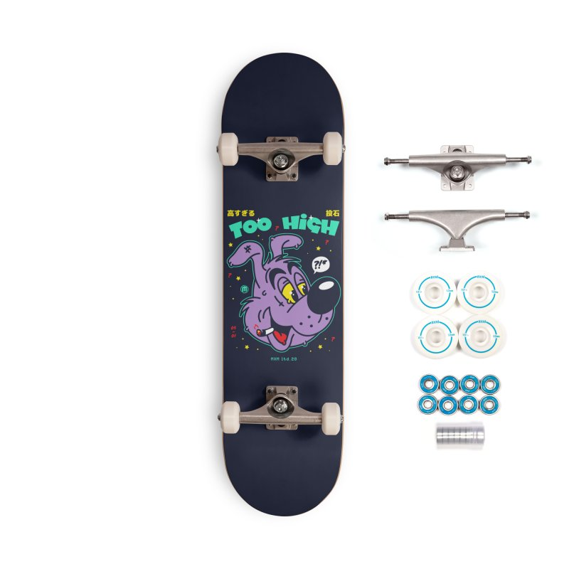 Too High Accessories Skateboard by MXM — ltd. collection