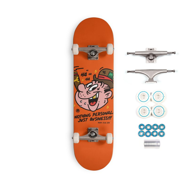 Just Business Accessories Skateboard by MAXIMOGRAFICO Ltd. Collection
