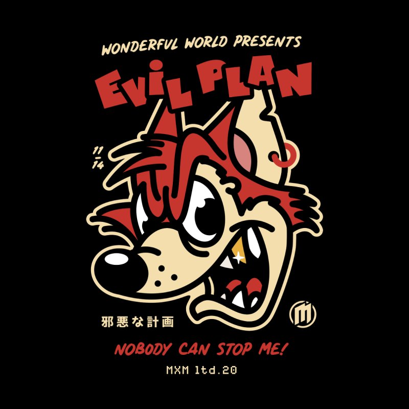 Evil Plan Women's T-Shirt by MAXIMOGRAFICO Ltd. Collection
