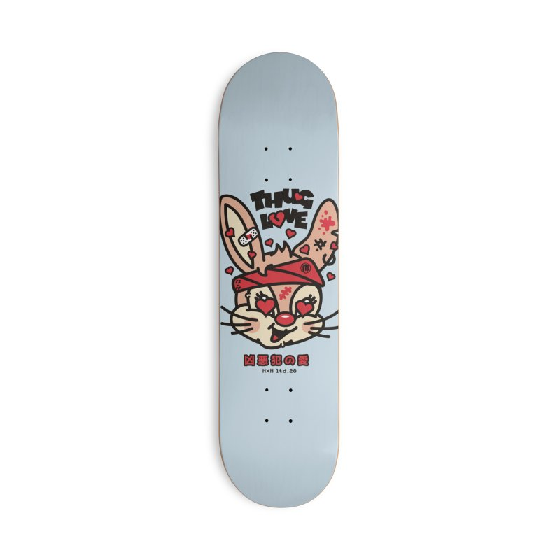 Thug Love Accessories Skateboard by MAXIMOGRAFICO Ltd. Collection