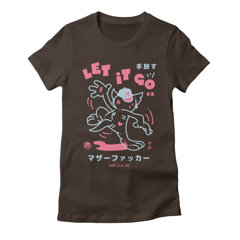 Let It Go Women's T-Shirt by MAXIMOGRAFICO Ltd. Collection