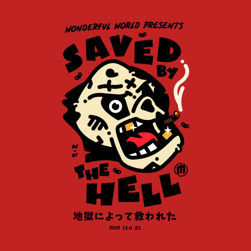 Saved by the Hell unisex T-Shirt by MAXIMOGRAFICO Ltd. Collection