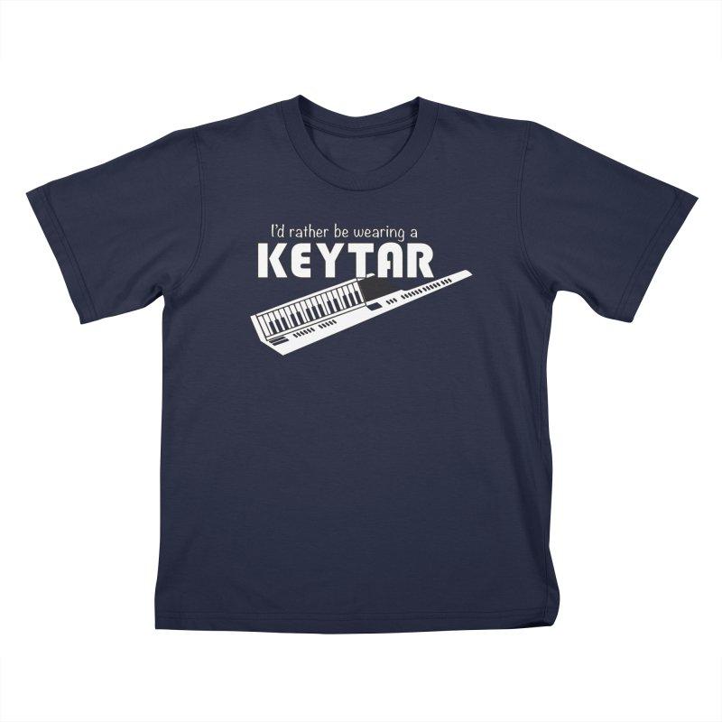 I'd Rather Be Wearing a Keytar Kids T-Shirt by Maya Kuper's Artist Shop