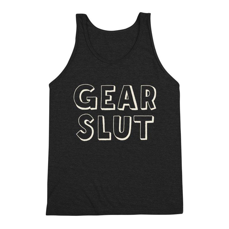 Gear Slut Men's Tank by Maya Kuper's Artist Shop