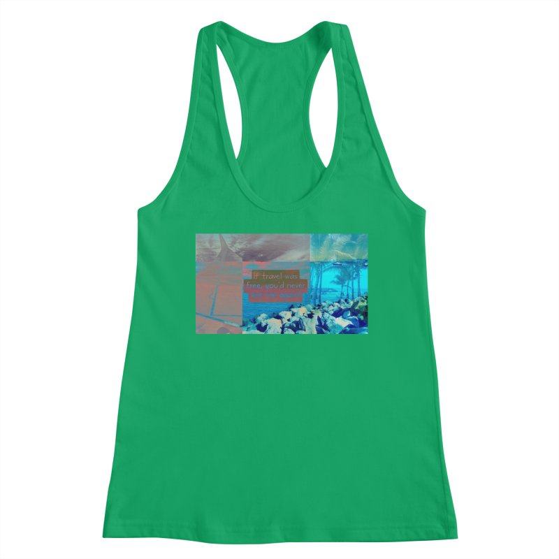 If Travel Was Free Women's Tank by mayasdivinedesigns 's Artist Shop