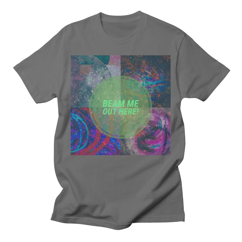 Beam Me Out Here! Gender neutral, bigger T-Shirt by Maya's Divine Designs