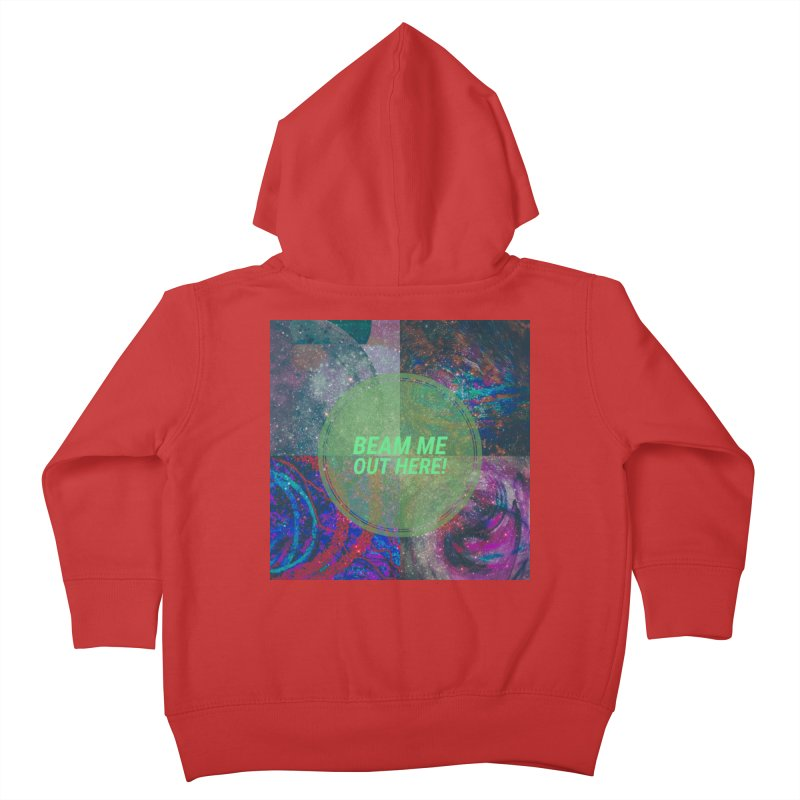Beam Me Out Here! Kids Toddler Zip-Up Hoody by mayasdivinedesigns 's Artist Shop