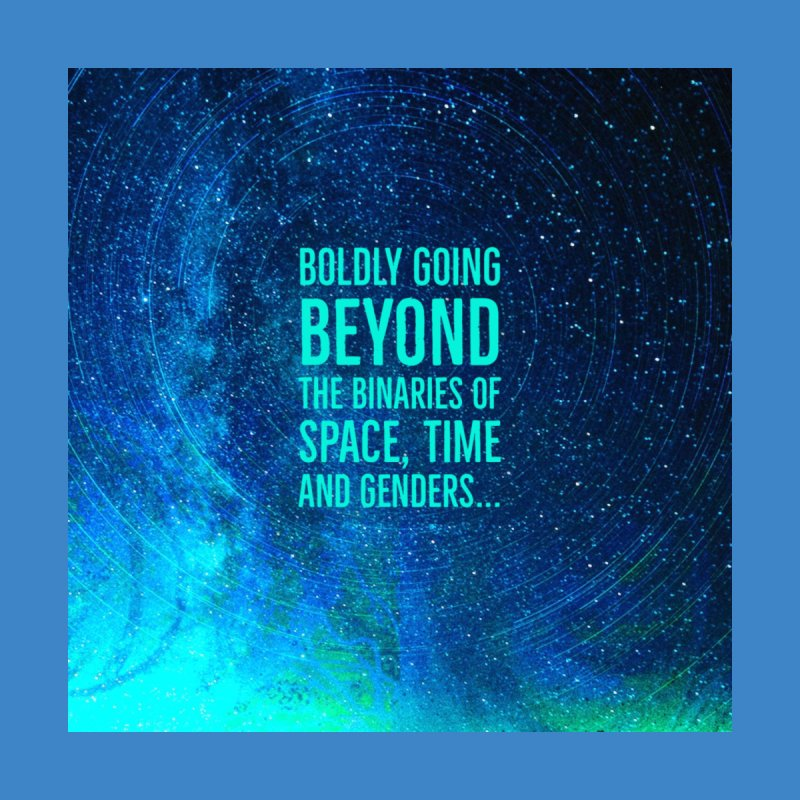 Boldly Going Beyond the Binaries Men's T-Shirt by mayasdivinedesigns 's Artist Shop