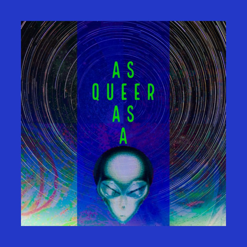 As Queer As A   by mayasdivinedesigns 's Artist Shop
