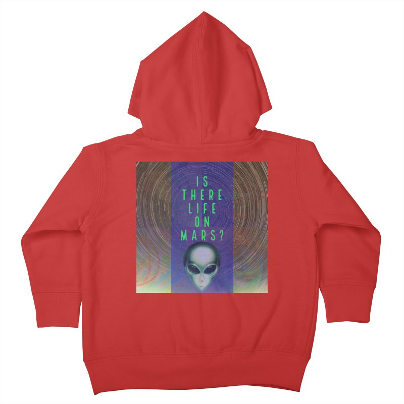 Is There Life on Mars? Kids Toddler Zip-Up Hoody by mayasdivinedesigns 's Artist Shop