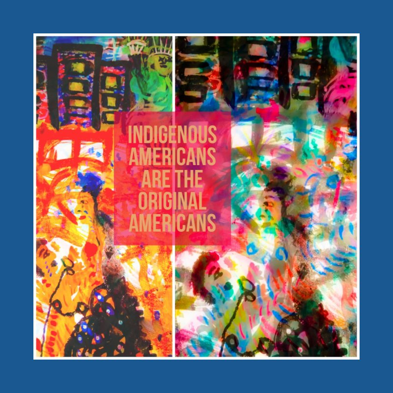Indigenous Americans   by mayasdivinedesigns 's Artist Shop