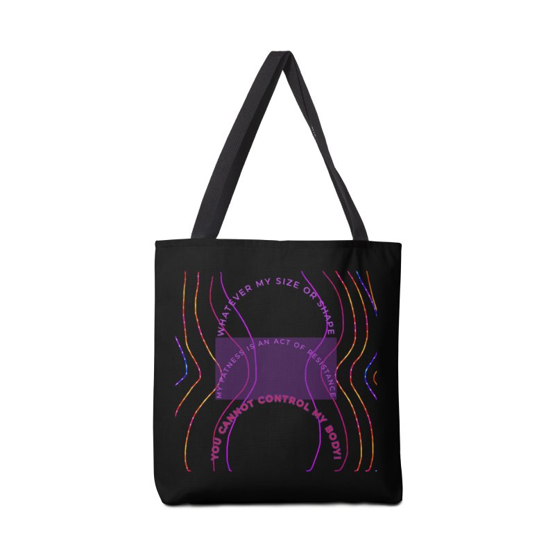 My fatness is an act of resistance! Accessories Bag by Maya's Divine Designs