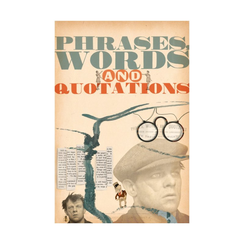 phrases, words and quotations by mcardwell's Artist Shop