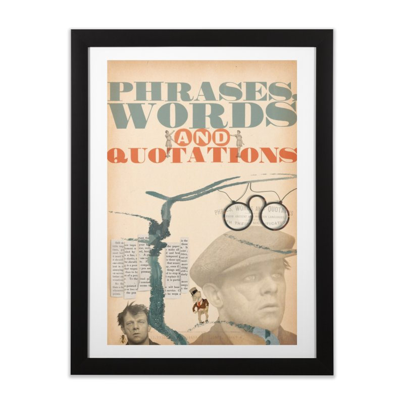 phrases, words and quotations Home Framed Fine Art Print by mcardwell's Artist Shop