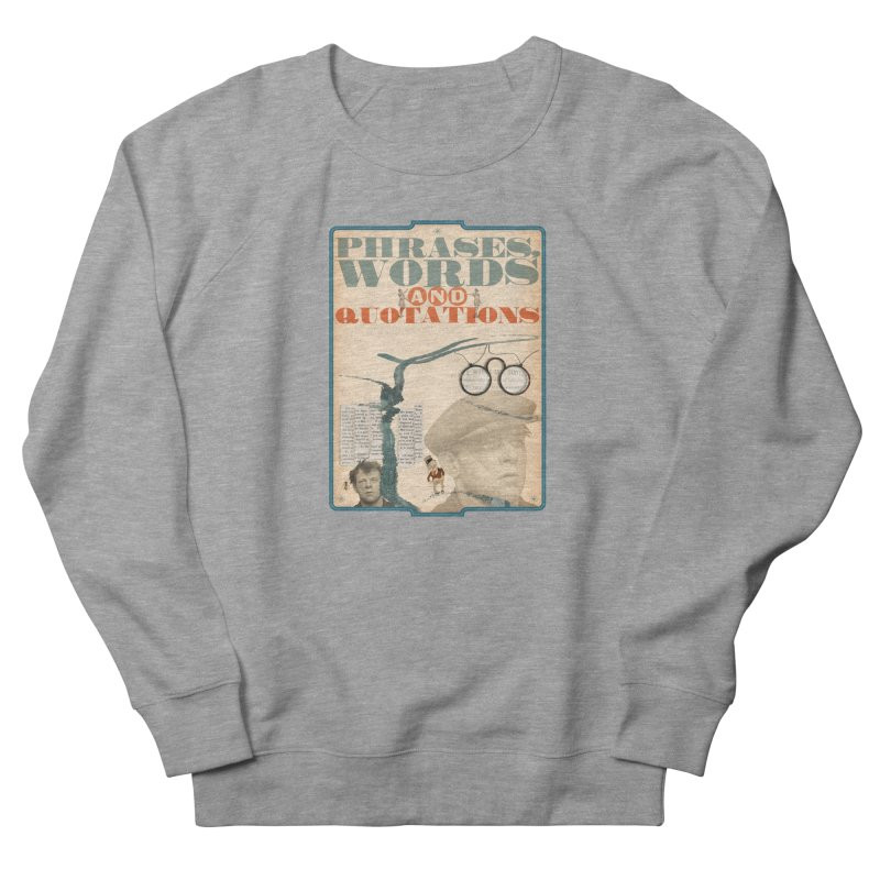 phrases words and quotations Women's Sweatshirt by mcardwell's Artist Shop