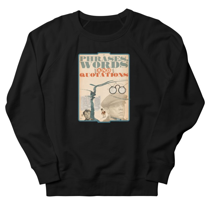 phrases words and quotations Men's Sweatshirt by mcardwell's Artist Shop
