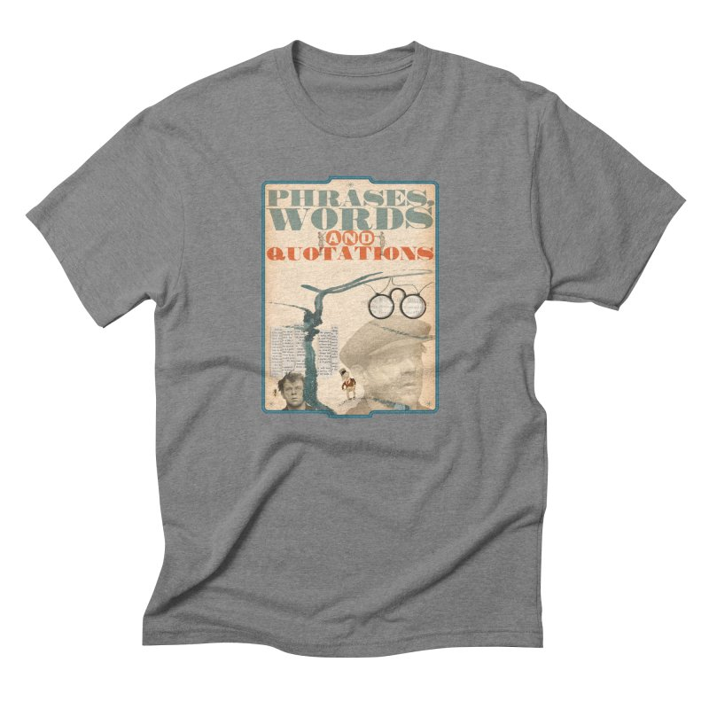 phrases words and quotations Men's Triblend T-Shirt by mcardwell's Artist Shop