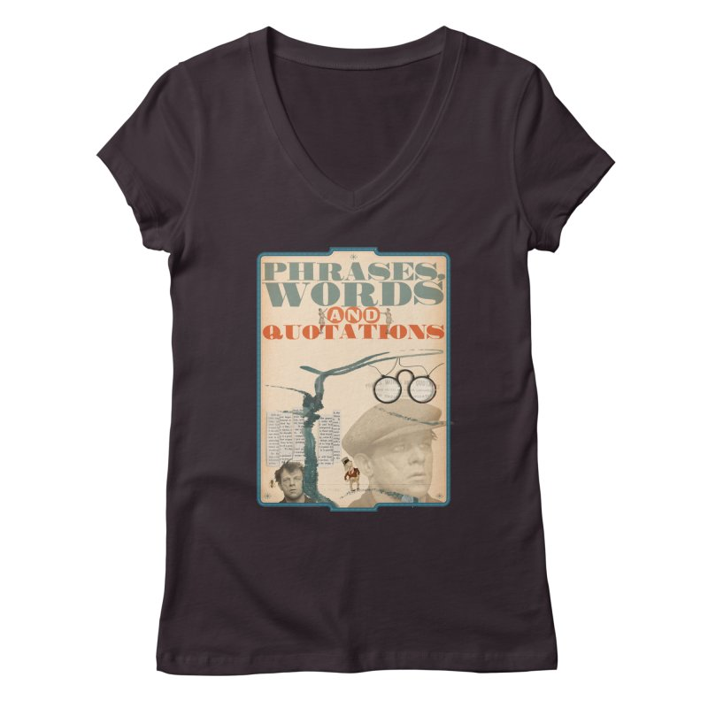 phrases words and quotations Women's V-Neck by mcardwell's Artist Shop