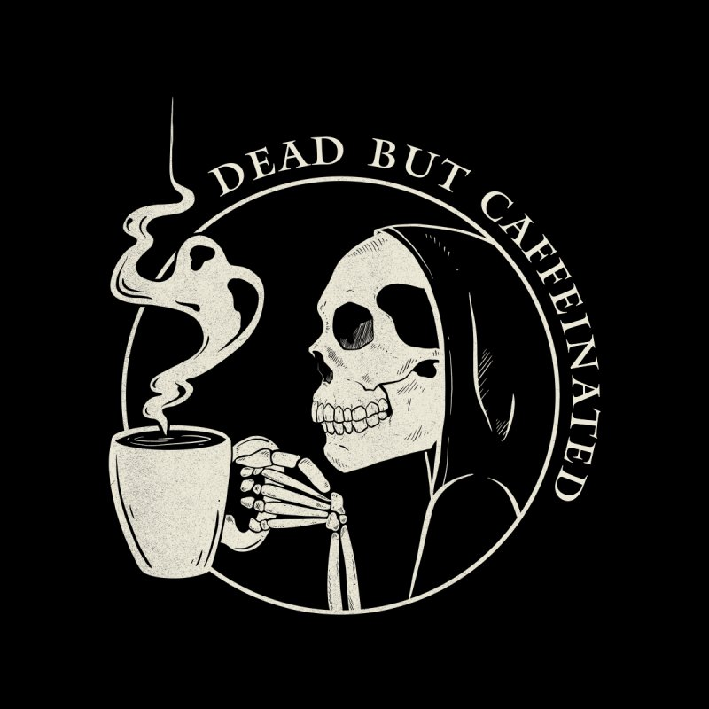 Dead But Caffeinated Men's T-Shirt by McGarry Design