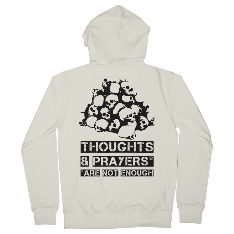 THOUGHTS AND PRAYERS ARE NOT ENOUGH Women's French Terry Zip-Up Hoody by mckibillo's Artist Shop