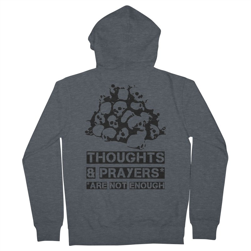 THOUGHTS AND PRAYERS ARE NOT ENOUGH Men's French Terry Zip-Up Hoody by mckibillo's Artist Shop