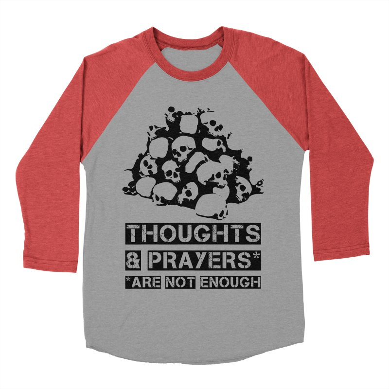 THOUGHTS AND PRAYERS ARE NOT ENOUGH Men's Longsleeve T-Shirt by mckibillo's Artist Shop