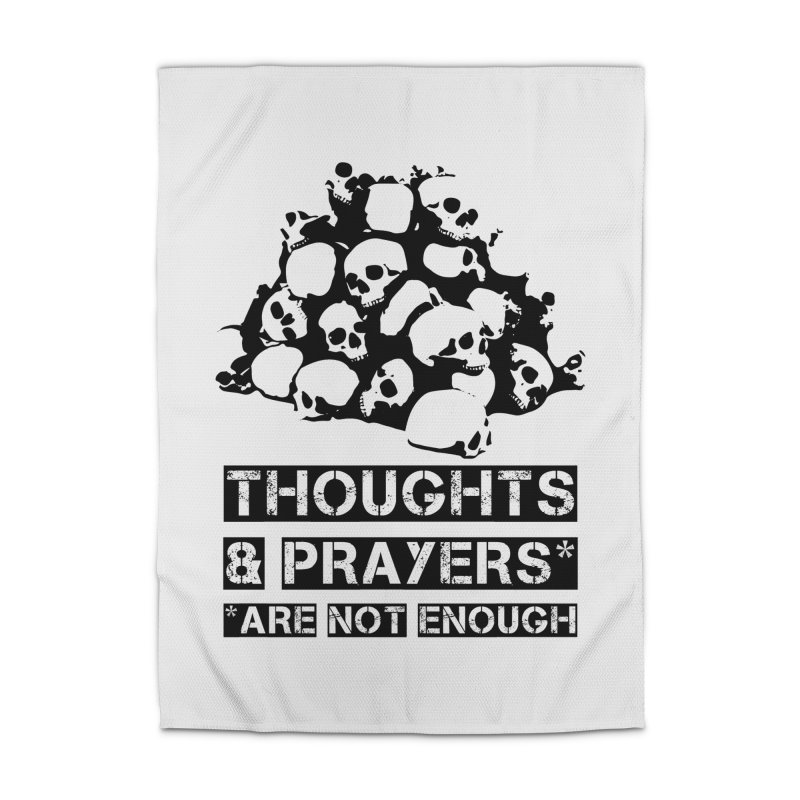 THOUGHTS AND PRAYERS ARE NOT ENOUGH Home Rug by mckibillo's Artist Shop