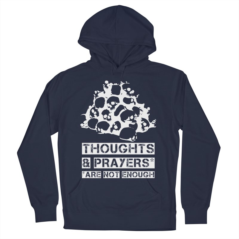 THOUGHTS & PRAYERS ARE NOT ENOUGH (WHITE) Women's Pullover Hoody by mckibillo's Artist Shop