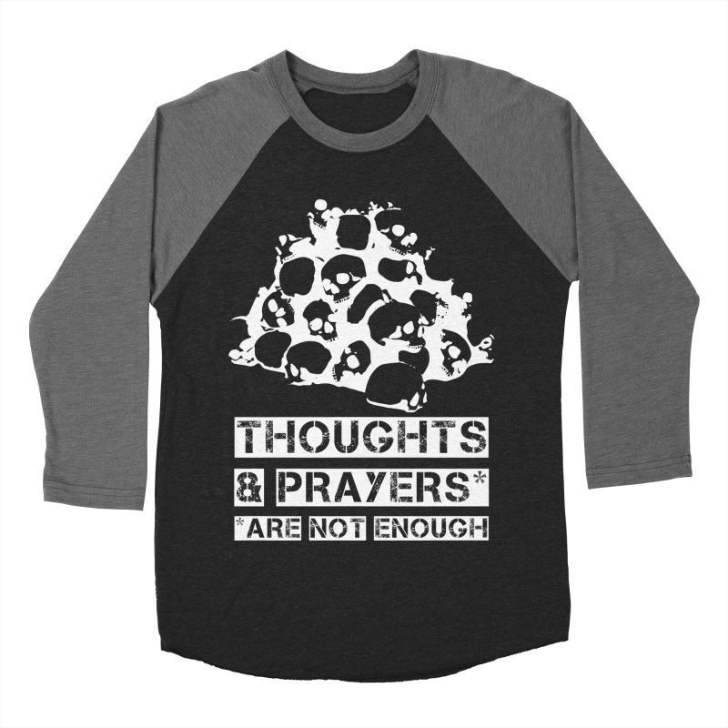 THOUGHTS & PRAYERS ARE NOT ENOUGH (WHITE) Men's Baseball Triblend T-Shirt by mckibillo's Artist Shop