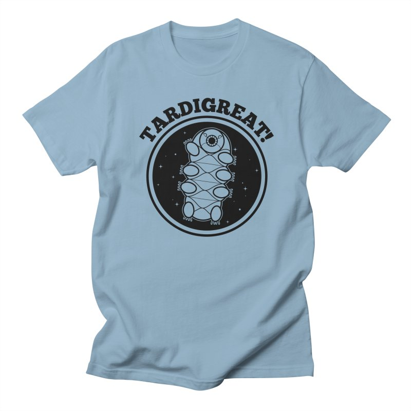 TardiGreat! Women's Regular Unisex T-Shirt by mckibillo's Artist Shop