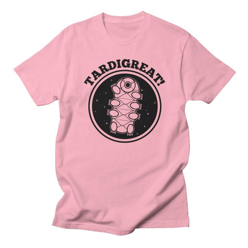 TardiGreat! Women's Regular Unisex T-Shirt by mckibillo's Artist Shop