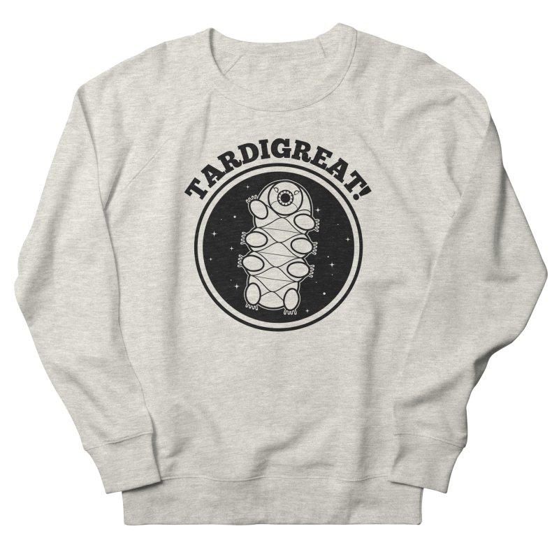 TardiGreat! Women's French Terry Sweatshirt by mckibillo's Artist Shop