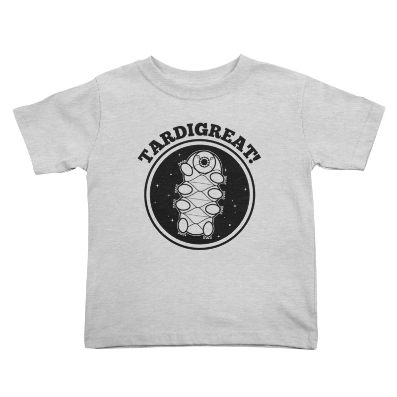 TardiGreat! Kids Toddler T-Shirt by mckibillo's Artist Shop