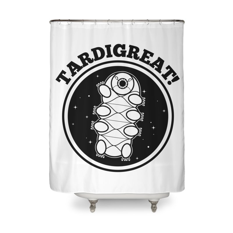 TardiGreat! Home Shower Curtain by mckibillo's Artist Shop