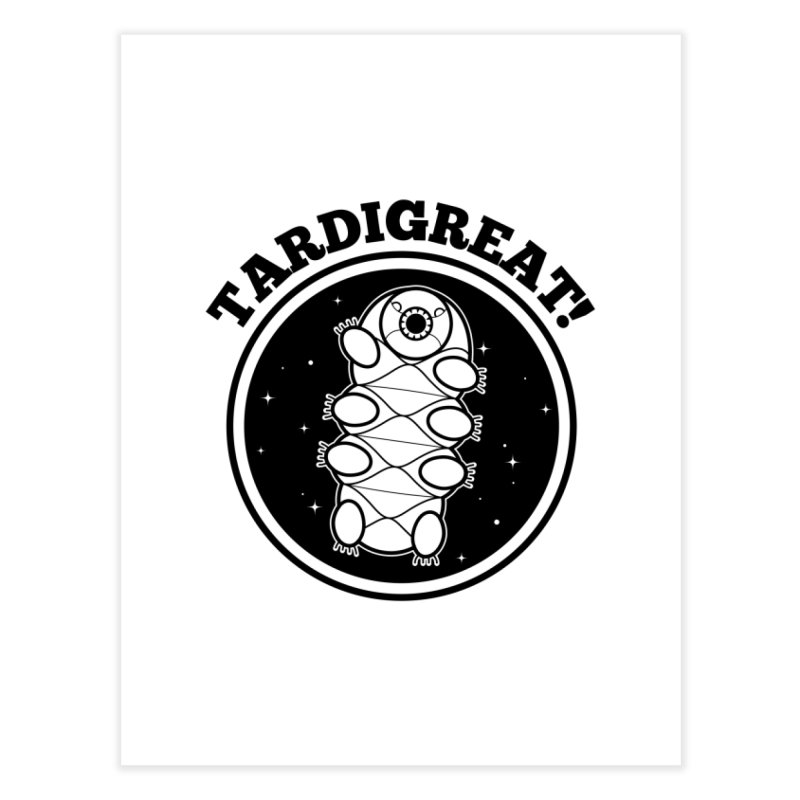 TardiGreat! Home Fine Art Print by mckibillo's Artist Shop