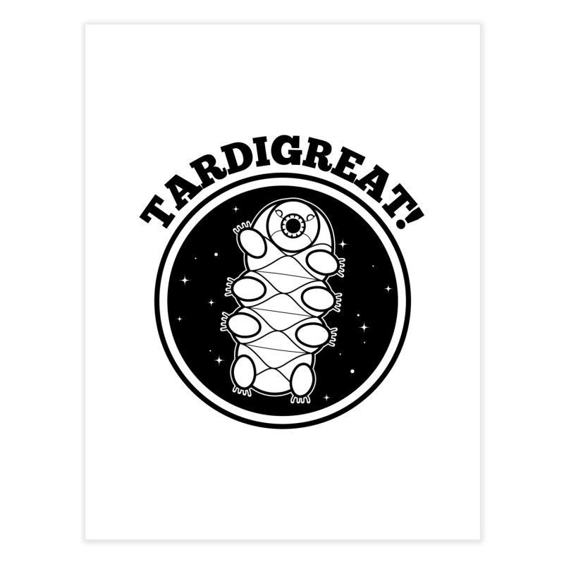 TardiGreat! Home Fine Art Print by mckibillo's Artist Shop