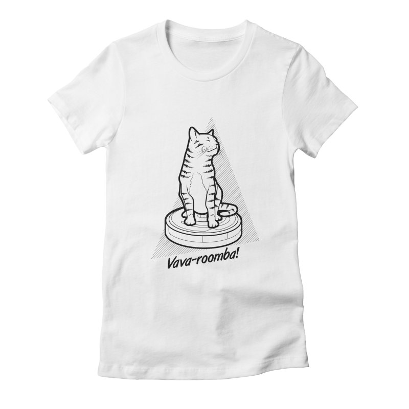 Vava-Roomba! Women's Fitted T-Shirt by mckibillo's Artist Shop