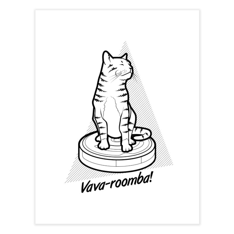 Vava-Roomba! Home Fine Art Print by mckibillo's Artist Shop