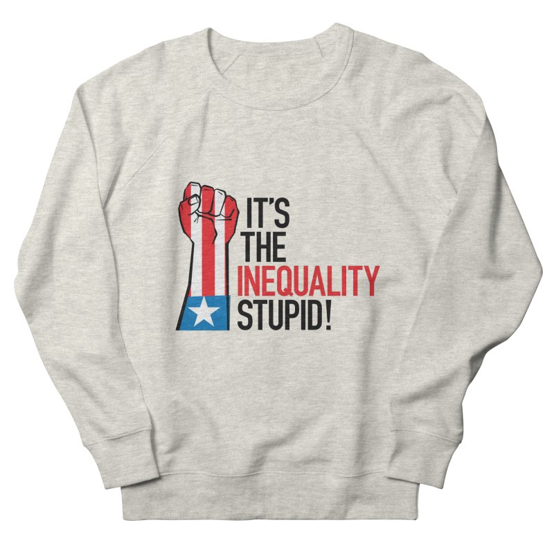 Inequality Women's French Terry Sweatshirt by mckibillo's Artist Shop
