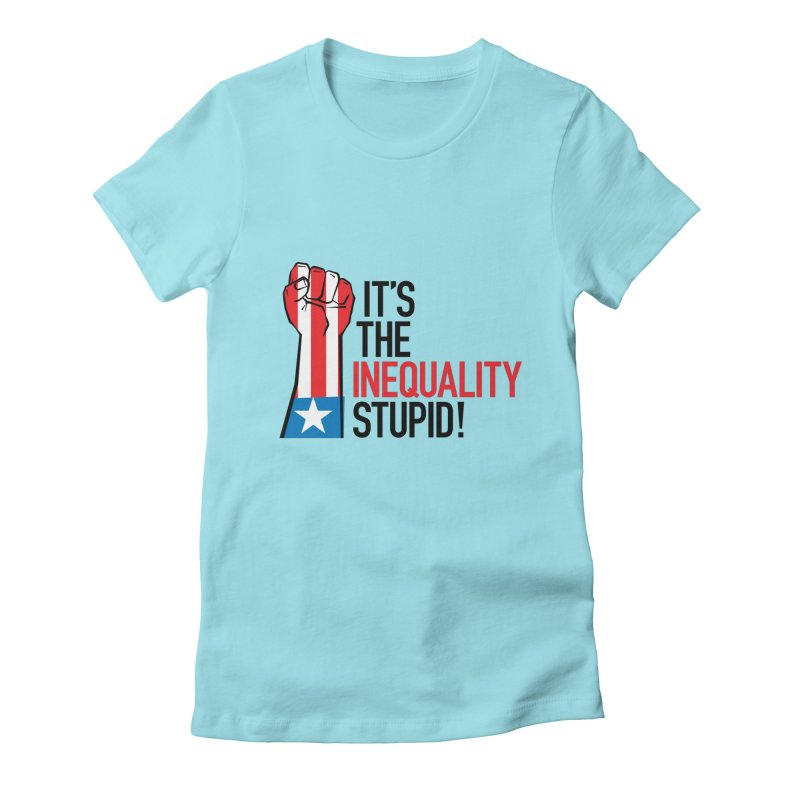 Inequality Women's Fitted T-Shirt by mckibillo's Artist Shop