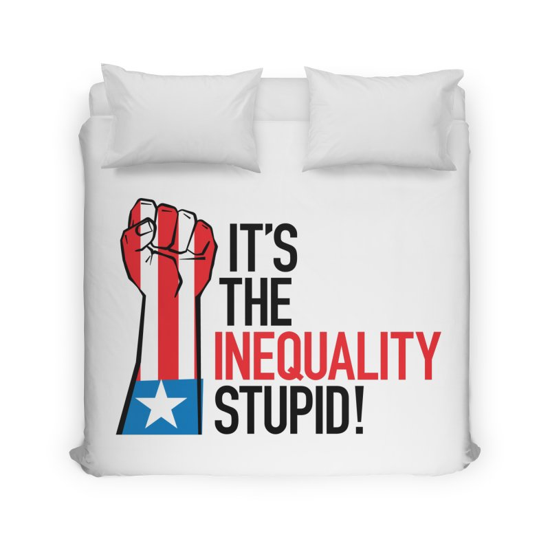 Inequality Home Duvet by mckibillo's Artist Shop