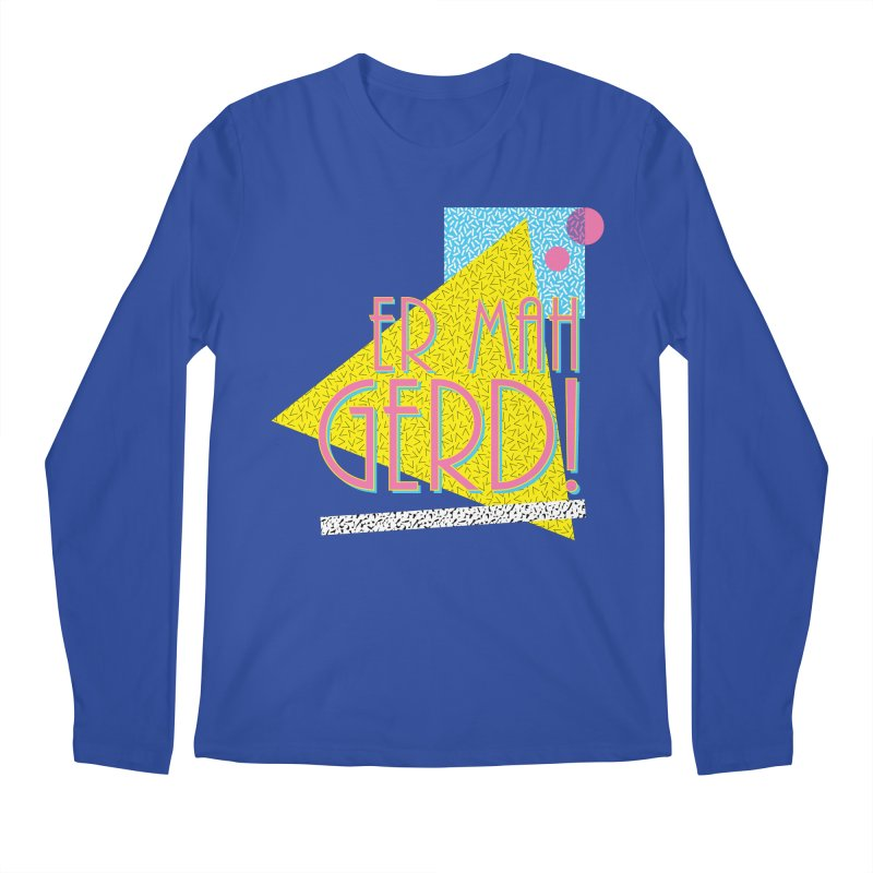 ERMAHGERD! Men's Longsleeve T-Shirt by mckibillo's Artist Shop