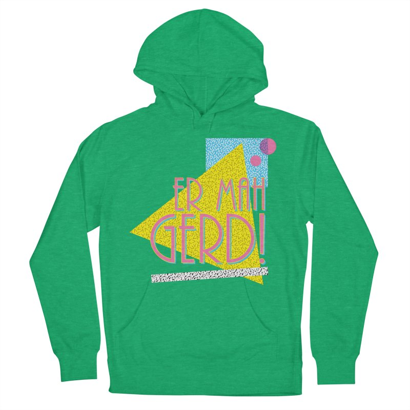 ERMAHGERD! Women's French Terry Pullover Hoody by mckibillo's Artist Shop