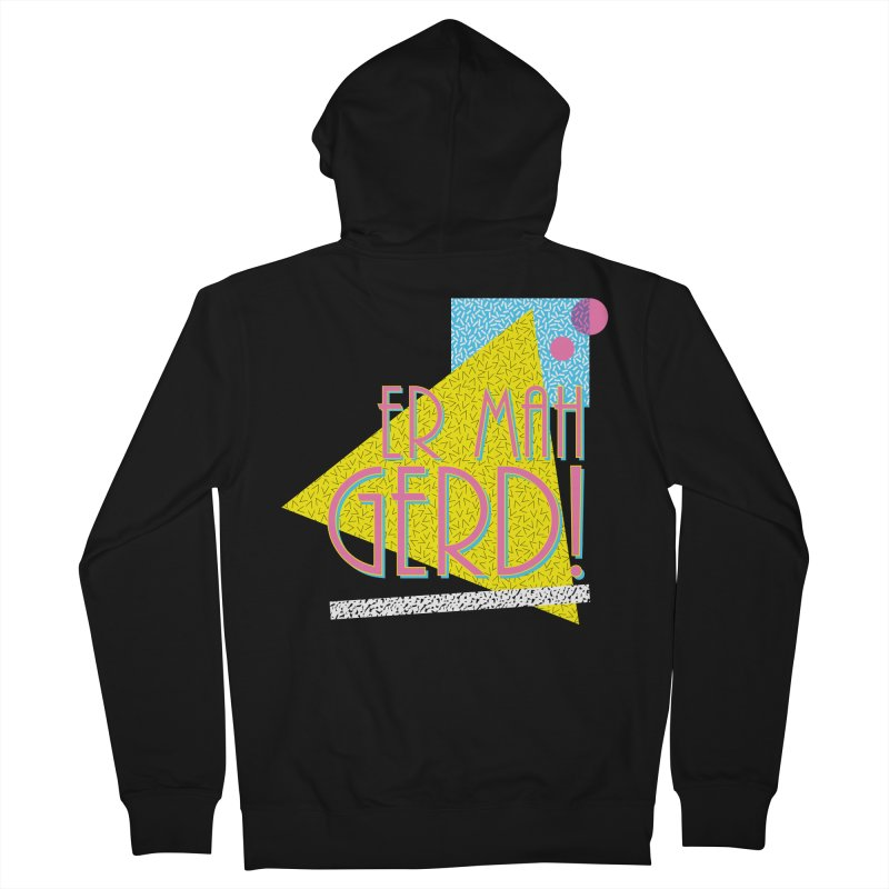 ERMAHGERD! Women's Zip-Up Hoody by mckibillo's Artist Shop