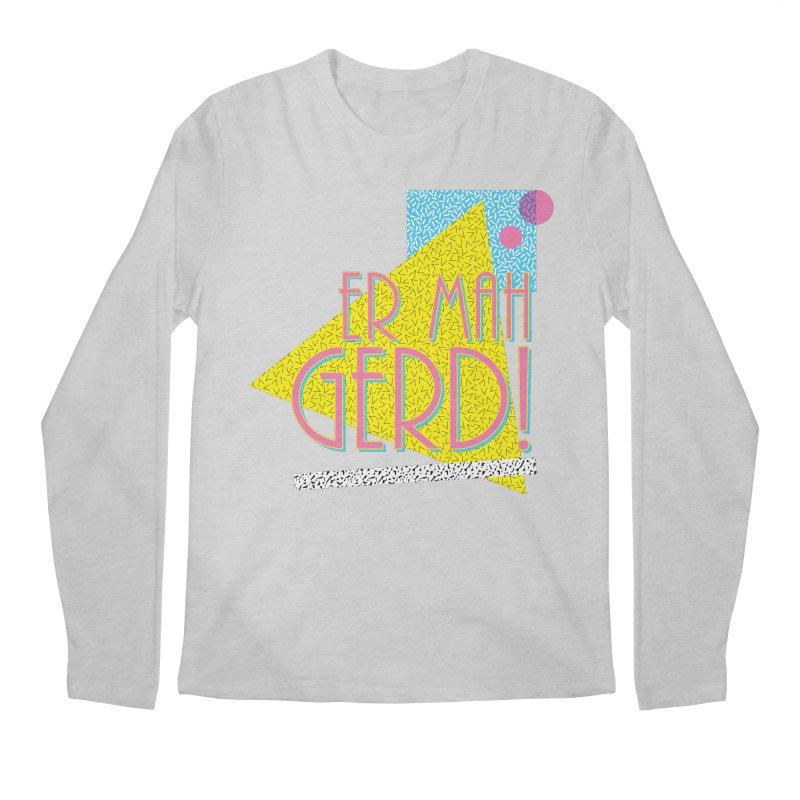 ERMAHGERD! Men's Regular Longsleeve T-Shirt by mckibillo's Artist Shop